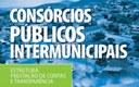 Cartilha traz orientações sobre consórcios públicos intermunicipais.